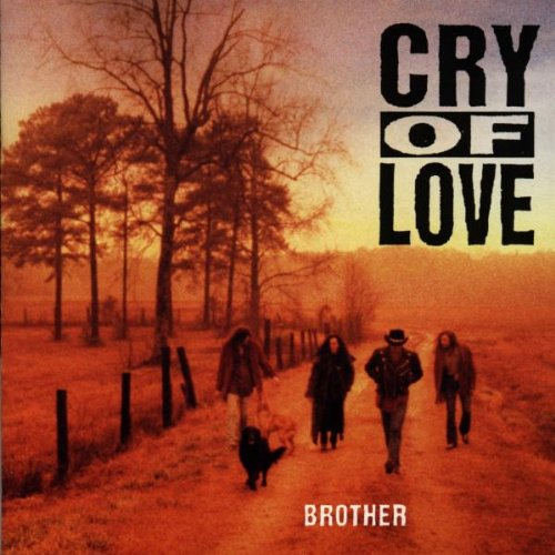 Cry of Love, Brother